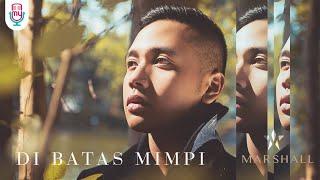 Marshall - Di Batas Mimpi (Official Music Video)