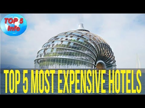 Top 5 Most Expensive Hotels in the world 2017