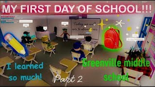 MY FIRST DAY OF SCHOOL!!! PART 2 OF FUN WITH FRIENDS roblox greenville **READ DISC**