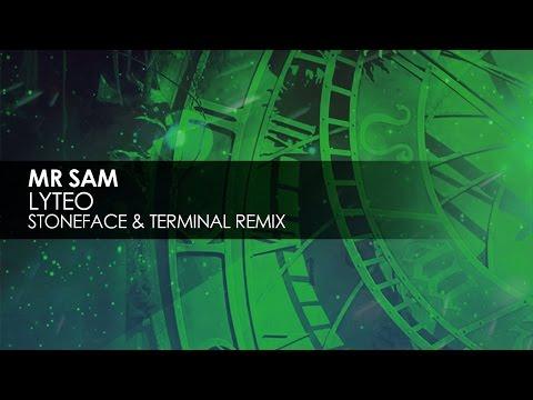 Mr Sam - Lyteo (Stoneface & Terminal Remix)