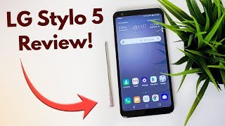 LG Stylo 5 Review! (New for 2019)