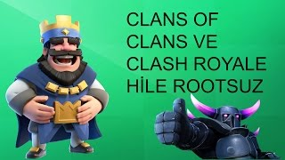 CLASH ROYAL VE CLASH OF CLANS HİLE ROOTSUZ 0 çALIŞIR