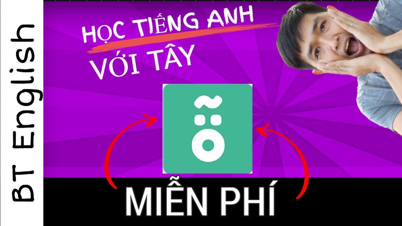 Học tiếng anh miễn phí với TÂY   ứng dụng LINGBE   BTEnglish