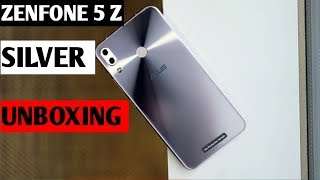 ZENFONE 5 Z SILVER COLOUR UNBOXING