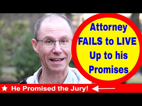 What Happens If An Attorney FAILS to Live Up to Promises Made to Jury at Start of Your Trial?