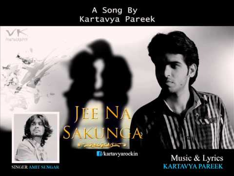 Jee Na Sakunga - Love Never Ends | Amit Sengar, Kartavya Pareek