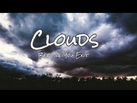 Before You Exit- Clouds (Lyrics)