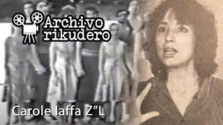 #ArchivoRikudero: Homenaje a Carole Iaffa Z