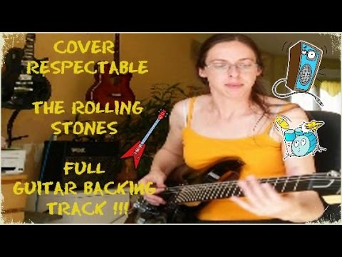 Cover Respectable - The Rolling Stones - Full guitar backing track !!!
