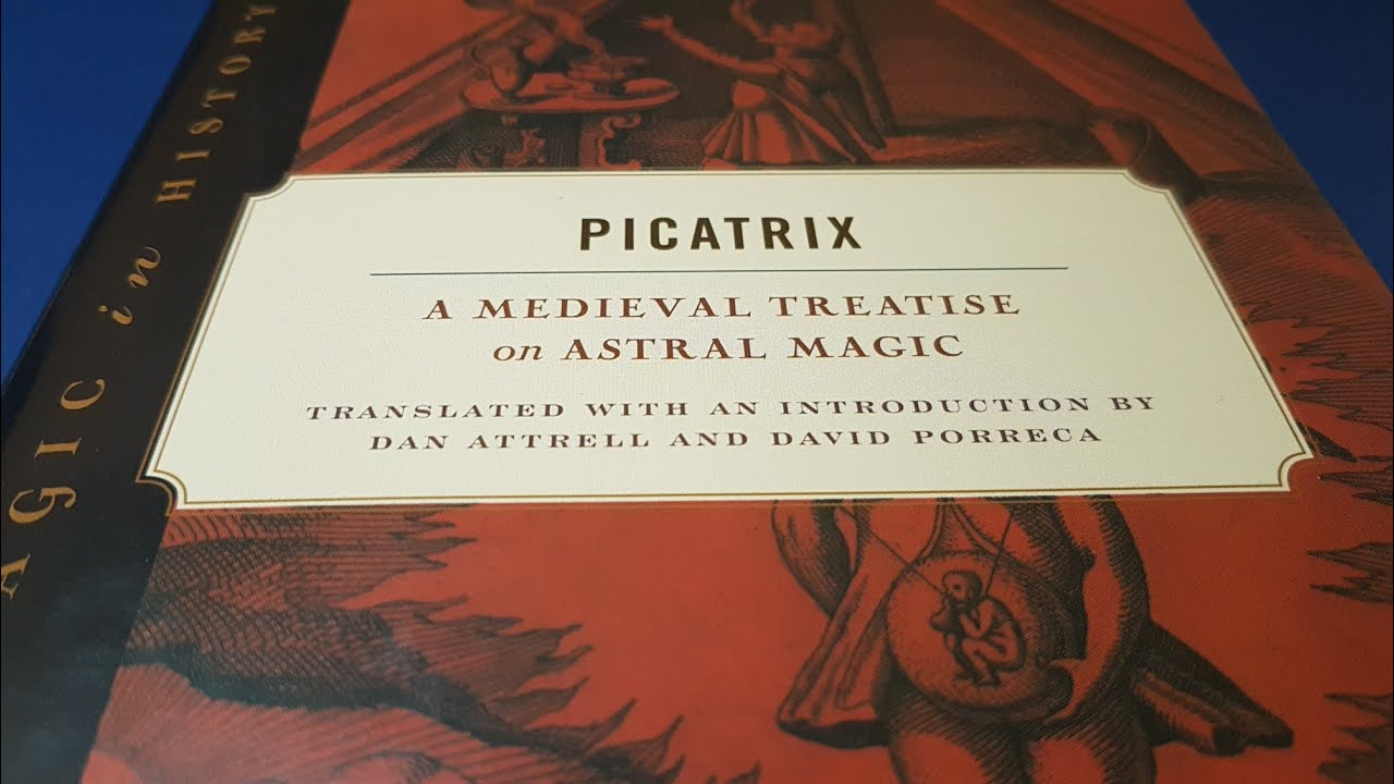 The Picatrix (Dan Attrell & David Porreca) - Esoteric Book review