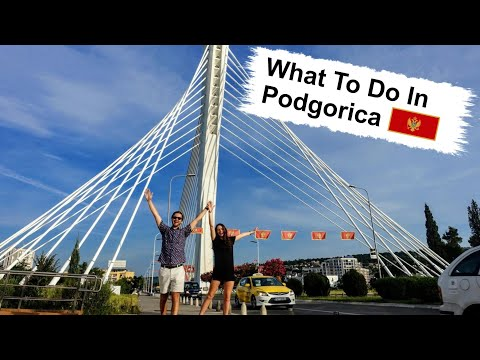 Podgorica Travel Guide | Things To Do In The Montenegro Capital