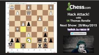 Hack Attack 50: IM Tom Rendle vs SlaughterHouse28 on Chess.com
