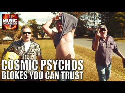 COSMIC PSYCHOS | BLOKES YOU CAN TRUST | Full Music Documentary