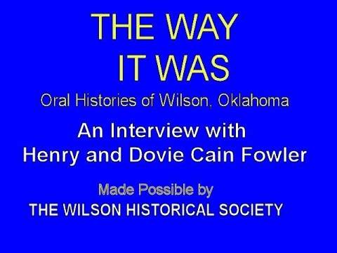 Fowler, Henry & Dovie Cain Fowler   Oral History   10 15 96