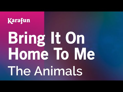 Karaoke Bring It On Home To Me - The Animals *