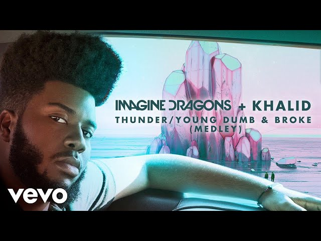 Imagine Dragons, Khalid - Thunder / Young Dumb & Broke (Medley/Audio)