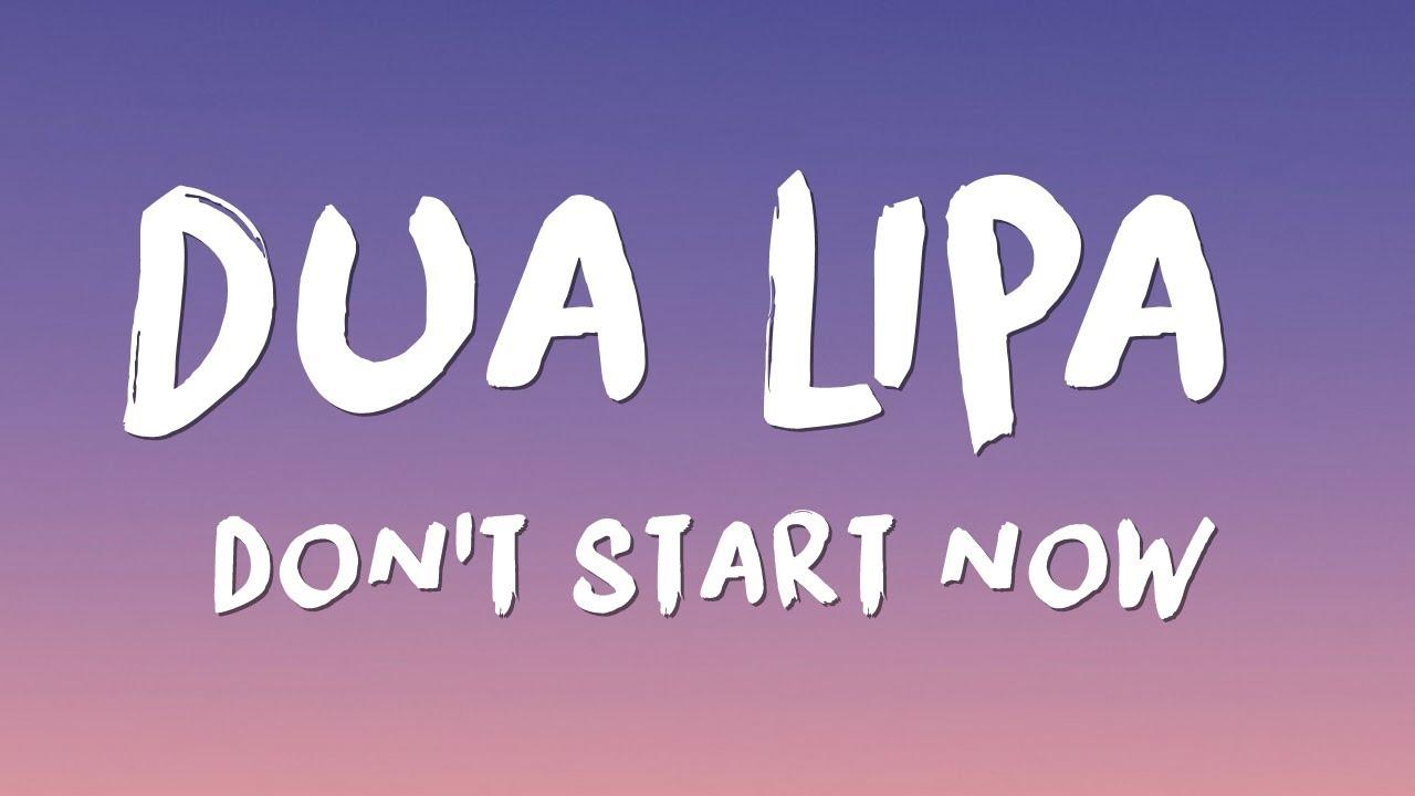 Dua Lipa — Don't Start Now (Lyrics)
