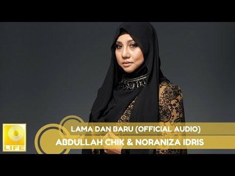 Abdullah Chik & Noraniza Idris - Lama Dan Baru ( Audio)