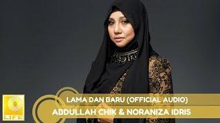 Abdullah Chik & Noraniza Idris - Lama Dan Baru (Official Audio)