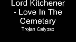 Lord Kitchener - Love In The Cemetary