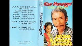 Download lagu KLASIK CIREBONAN JAYANADADANG DARNIAH SKISER MANUNGGAL MP3