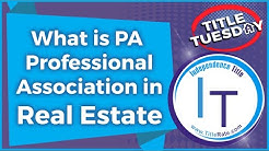 Episode 92 What is PA Professional Association in Real Estate