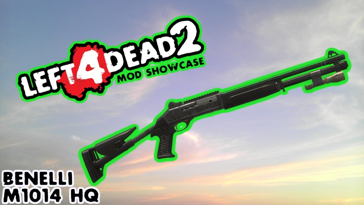 Left 4 Dead 2 Mod Showcase: Benelli M1014 HQ