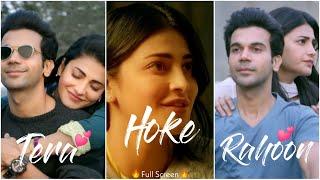 Rajkumar Rao Shruti Hassan Lovely WhatsApp Status Full Screen|Romantic Status|AviEditz