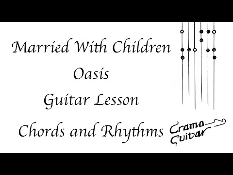 How To Play - Married With Children - Oasis - Chords and Rhythms