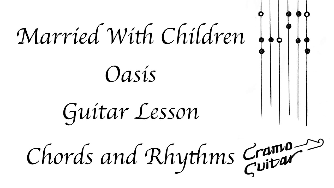 How to play married with children oasis chords and rhythms how to play married with children oasis chords and rhythms hexwebz Gallery