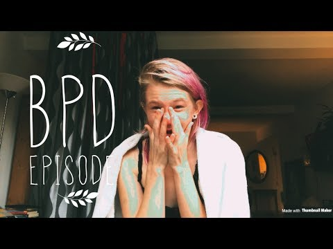 What A BPD Episode Looks Like ( Exposing Myself)