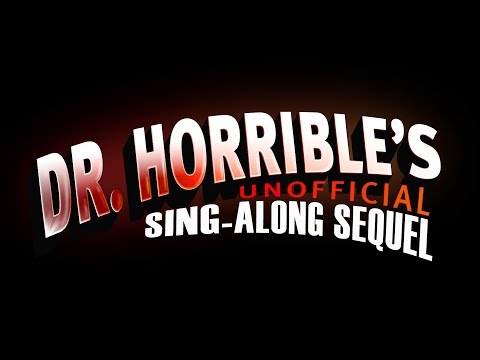 Dr. Horrible's Unofficial Sing-Along Sequel