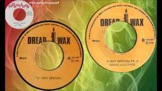 U ROY SPECIAL + PART 2 (by Unknown DJ / Dread Allstars)