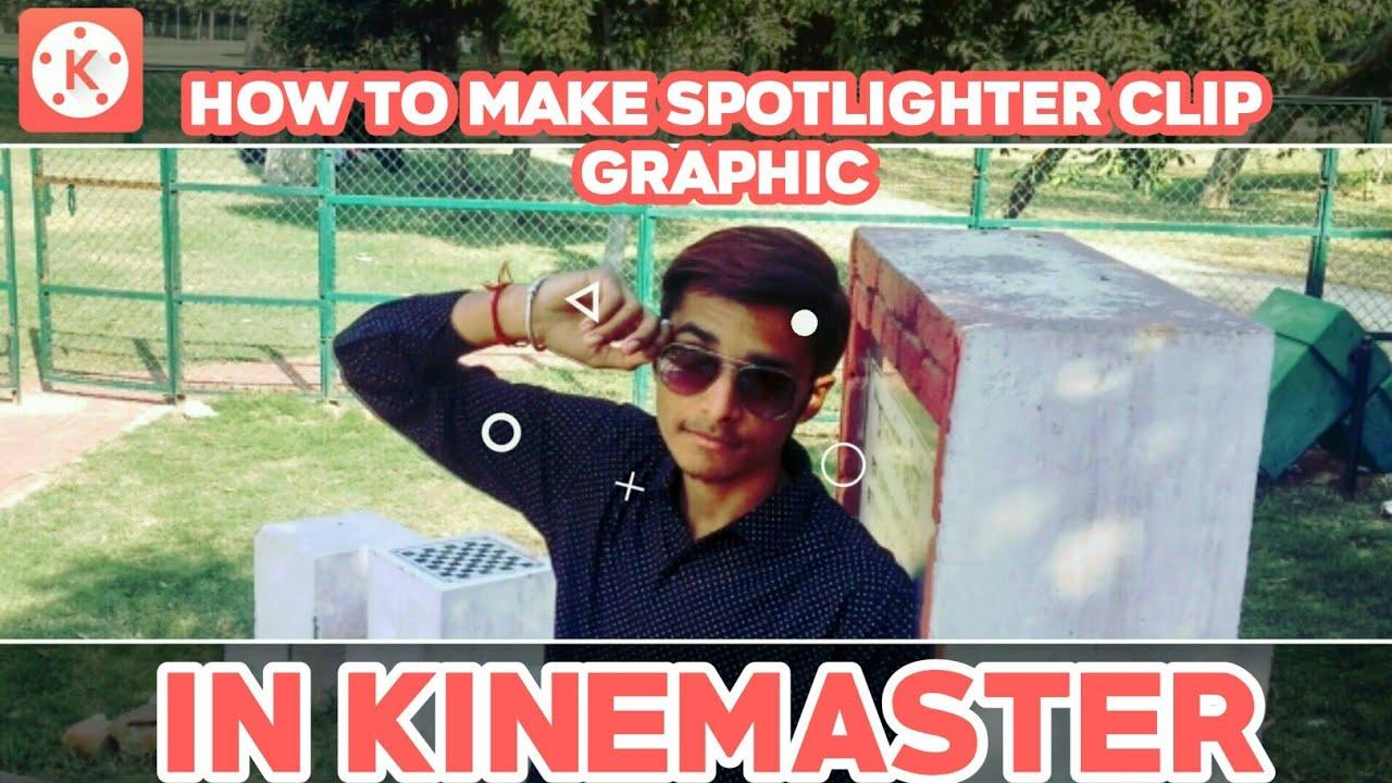 5 28 MB) How to make spotlighter clip graphic in KINEMASTER