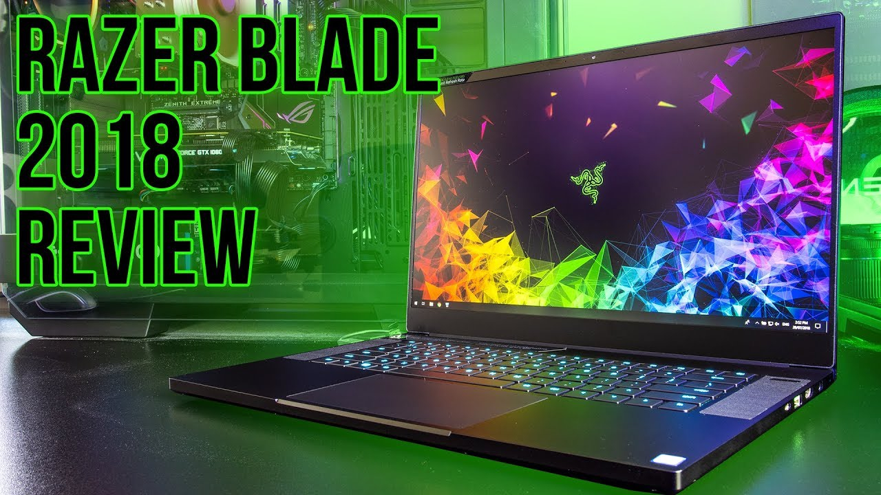 Razer Blade 2018 Gaming Laptop Review - Worth the price?