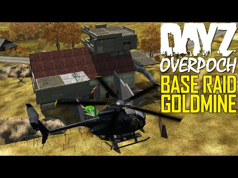 DayZ OverPoch: Part 55 - Base Raid Goldmine