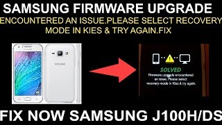FIX SAMSUNG FIRMWARE UPGRADE ENCOUNTERED AN ISSUE.PLEASE SELECT RECOVERY MODE IN KIES & TRY AGAIN.
