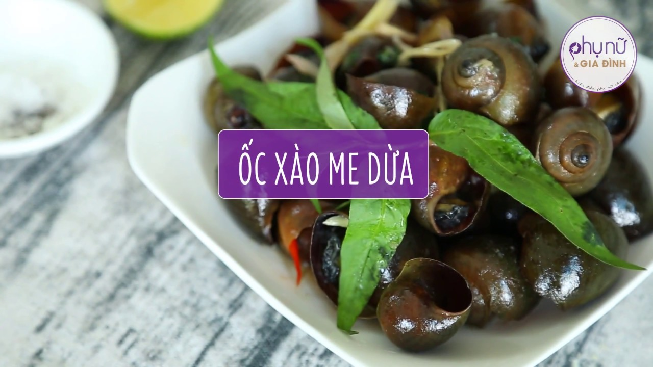 How To Cook – Cách Làm ỐC XÀO ME DỪA đặc biệt siêu Ngon | Phụ Nữ và Gia Đình
