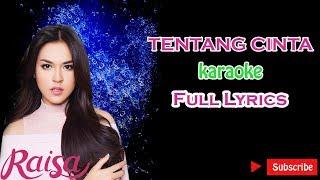 RAISA- Tentang Cinta Karaoke Full Lirik