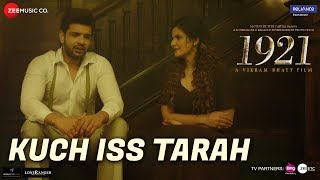 Kuch Iss Tarah Video Song | 1921