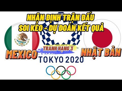 ⚽️ Nhận Định Soi Kèo Trận Đấu Mexico vs Nhật Bản   Dự Đoán Kết Quả Trận Đấu Olympic Tokyo 2020