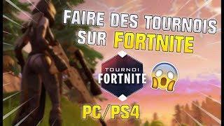FAIRE DES TOURNOIS SUR FORTNITE ! PS4 - PC ASTUCE