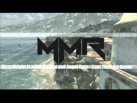 Dizzy Wright- Can't Trust Em Remix