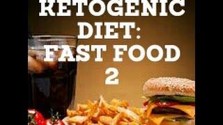 Ketogenic Diet: Fast Food 2