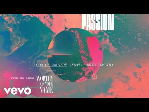 Passion - God Of Calvary (Live/Audio) ft. Chris Tomlin