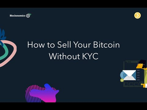 How To Sell Bitcoin Without KYC