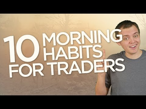 10 Morning Habits for Traders & Investors: Ep 142