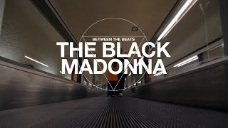 Between The Beats: The Black Madonna | Resident Advisor