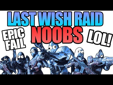 BIGGEST RAID NOOBS! FUNNY! | Destiny 2 Last Wish Raid Gameplay