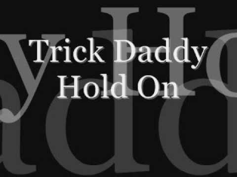 Trick Daddy (Hold On)